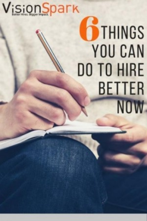 6 Things You Can Do to Improve Your Hiring Process Right Now