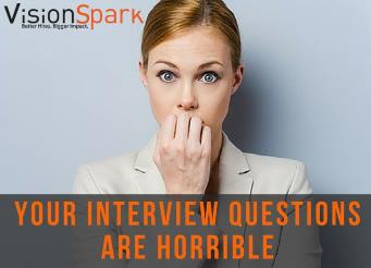 Your Interview Questions are Horrible